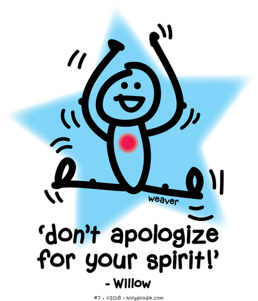 don't apologize for your spirit
